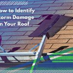 How to Identify Storm Damage on Your Roof
