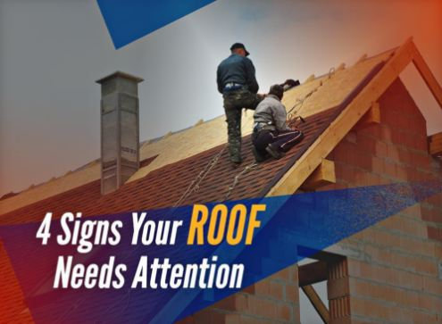 4 Signs Your Roof Needs Attention